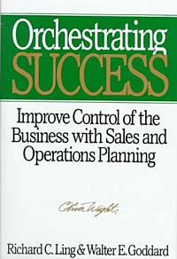 Orchestrating Success: Improve Control of the Business with Sales & Operations Planning enhanced level of customer satisfaction инфо 3042m.
