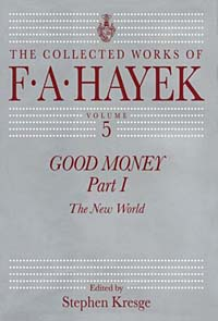The Collected Works of F A Hayek: Volume 5: Good Money: Part 1: The New World Издательство: University of Chicago Press, 1999 г Твердый переплет, 268 стр ISBN 0226320952 Язык: Арабский инфо 3109m.